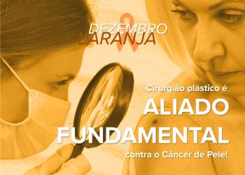 #DezembroLaranja: cirurgião plástico é aliado fundamental contra o câncer de pele